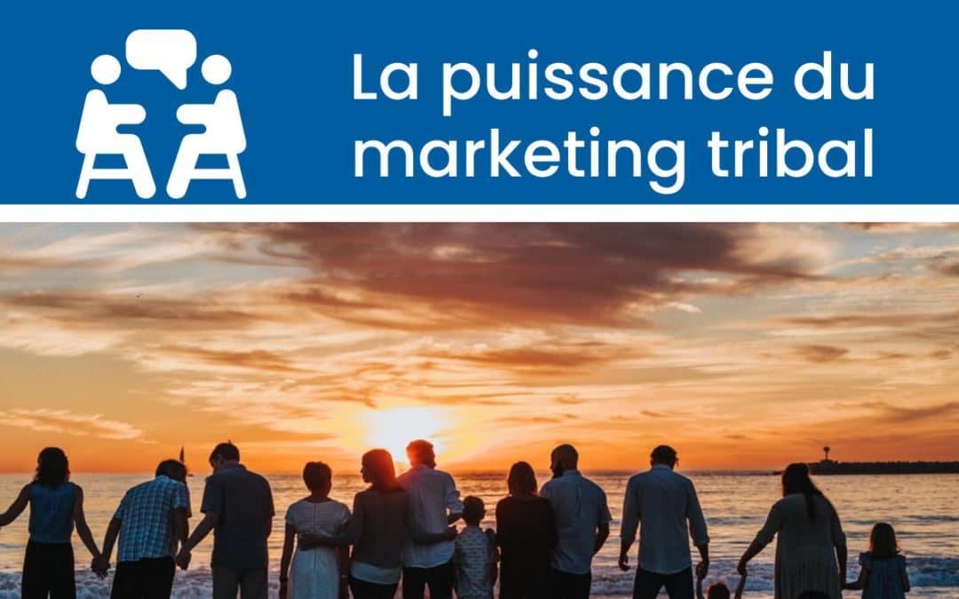 Qu'est ce que le marketing tribal ? Définition & exemples