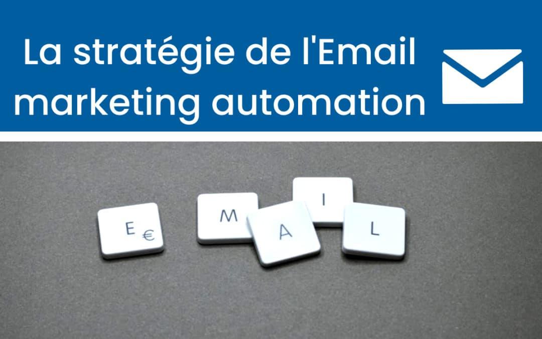 L'email marketing automation: une stratégie puissante… et payante