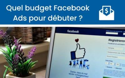 Quel budget faut-il mettre pour commencer sur Facebook Ads?