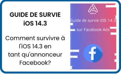 Guide de survie pour iOS 14 sur Facebook Ads