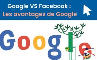 Google VS Facebook: Les avantages de Google