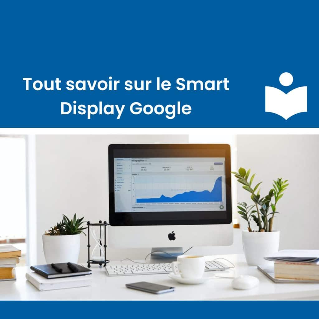 Tout savoir sur le smart display google