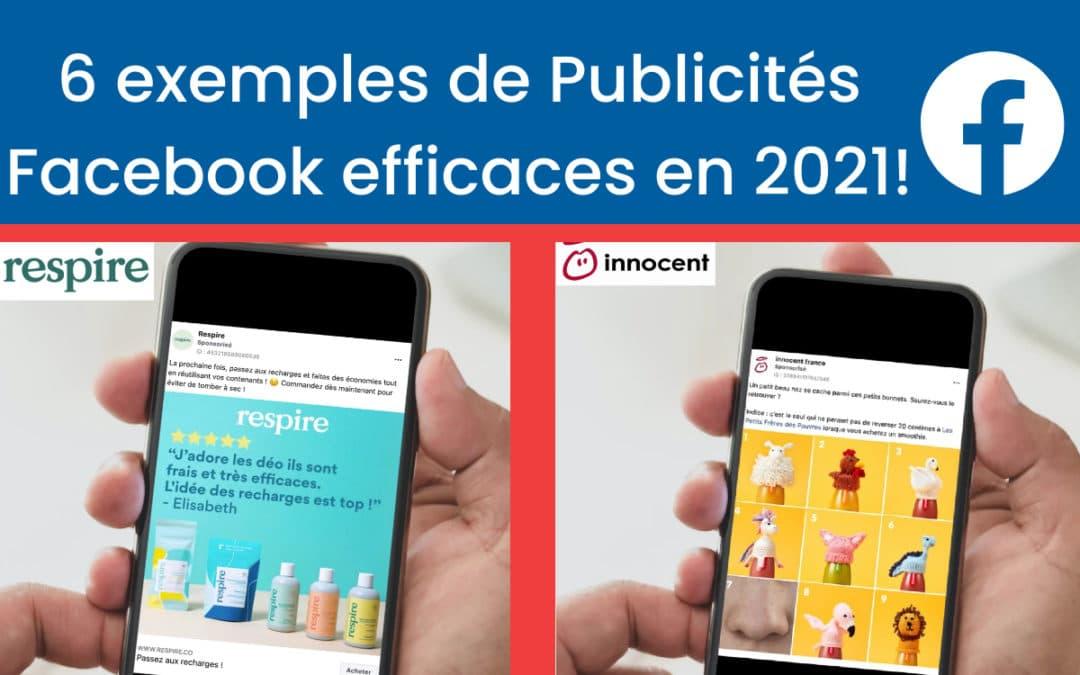 6 Exemples de Publicités Facebook qui fonctionnent en 2021 !