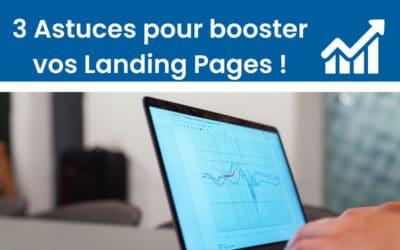 3 Astuces pour améliorer l'efficacité de vos landing pages !