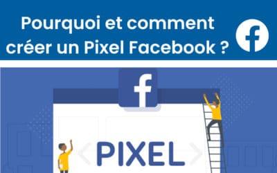 Pourquoi installer un pixel sur Facebook Ads et comment faire ?