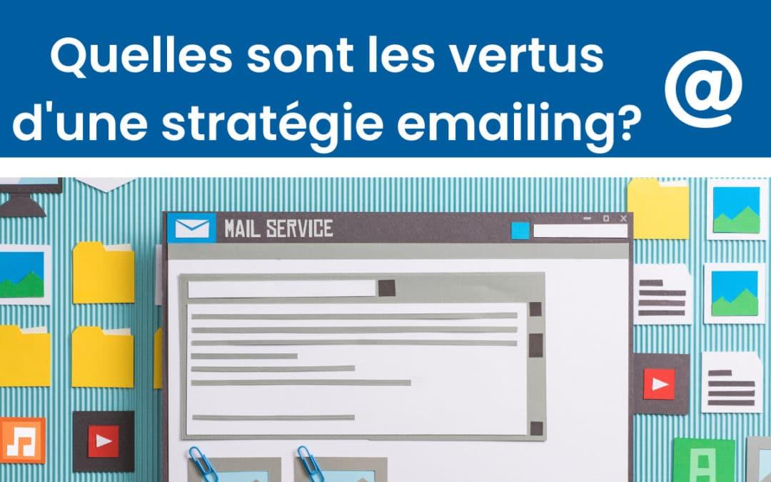 Quelles sont les vertus d'une stratégie d'emailing ?