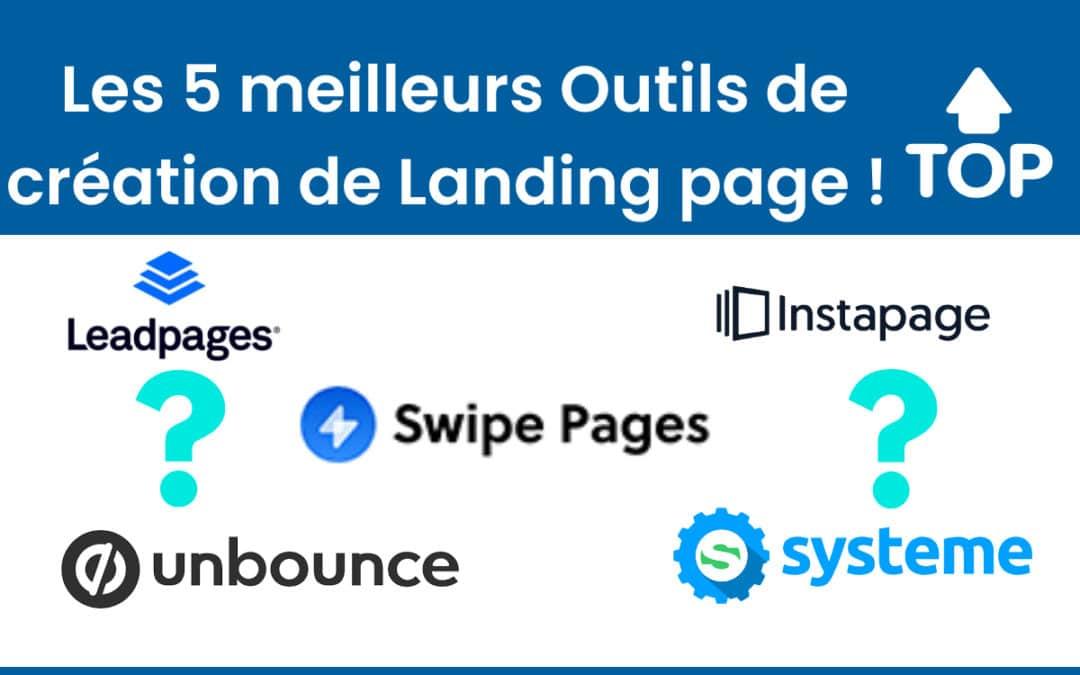 Les 5 meilleurs outils de création de Landing Page !