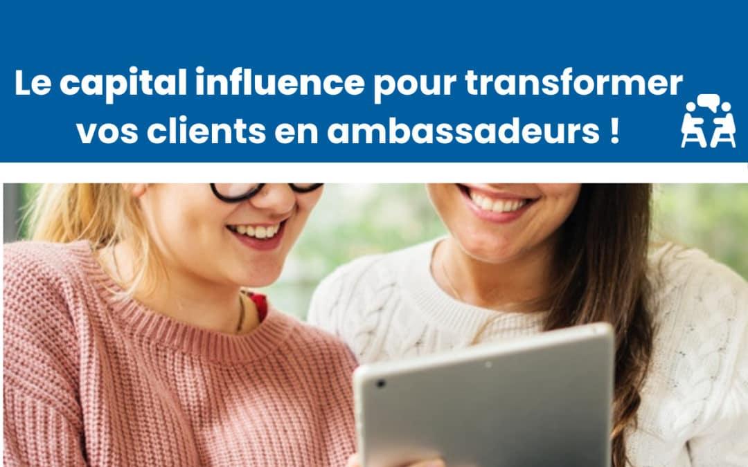 Le capital influence : l'élément clé à maîtriser pour vous créer une armée d'ambassadeurs !