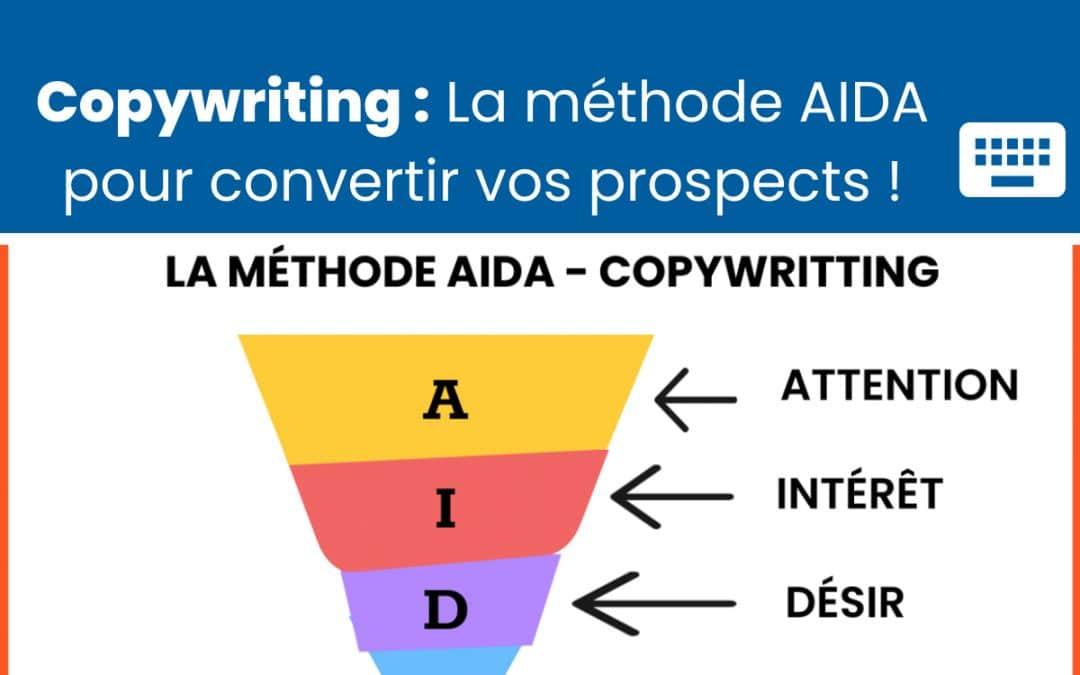 Copywriting : La méthode AIDA pour convertir vos prospects !